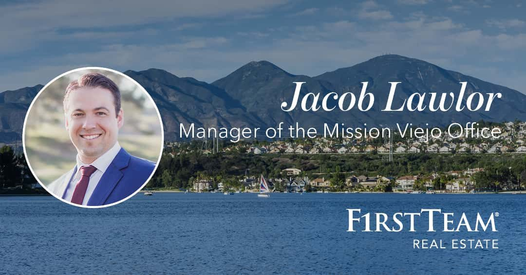 Jacob Lawlor Rises to Manager of the First Team Real Estate Mission Viejo Office