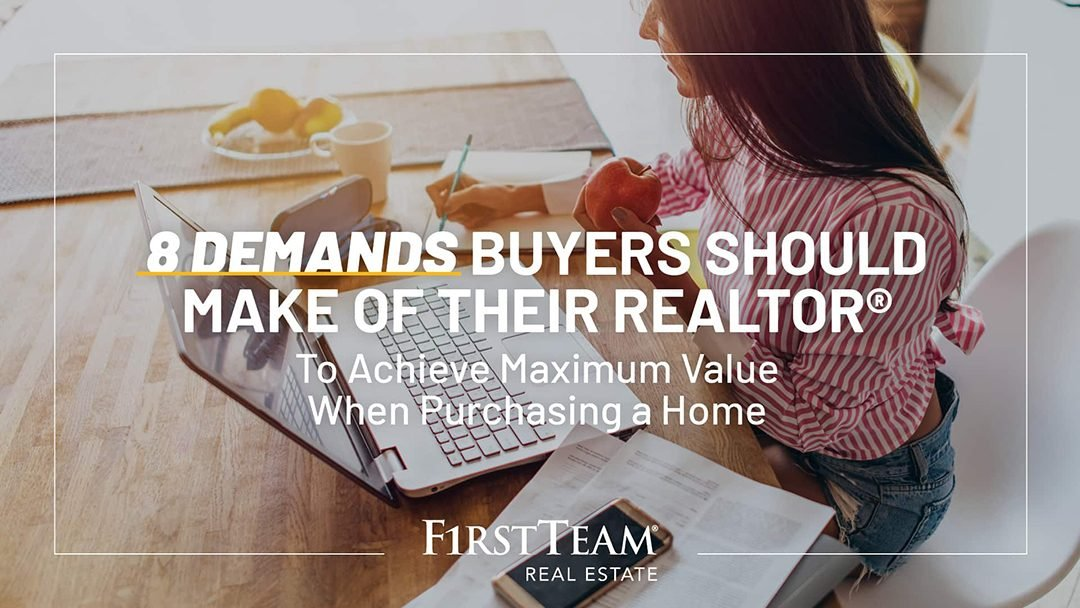 8 Demands Every Homebuyer Should Make Of Their Real Estate Agent