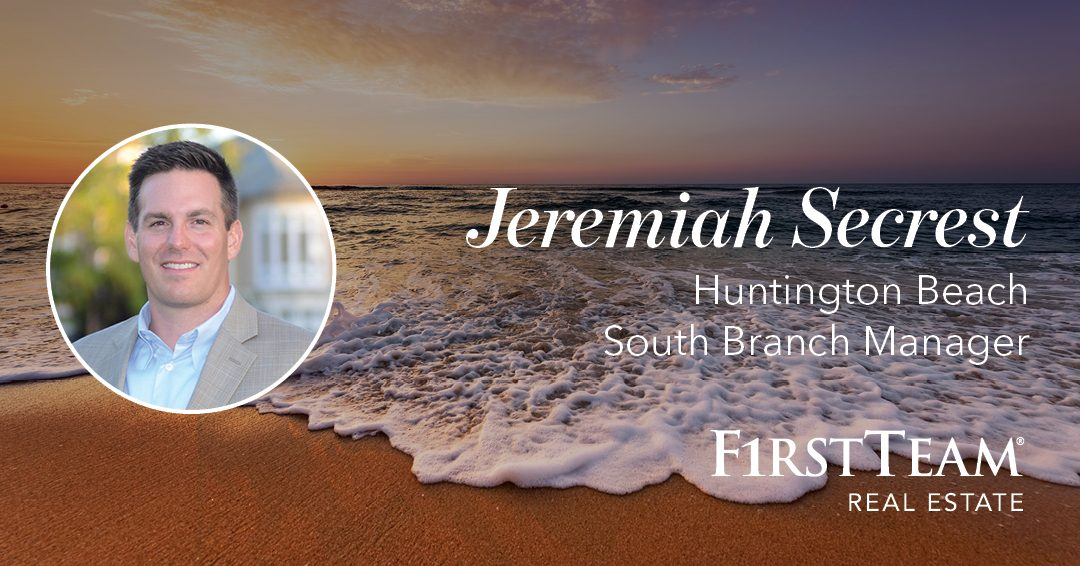 Top-Producing Agent Jeremiah Secrest Handpicked as Manager of First Team Real Estate Huntington Beach South Office