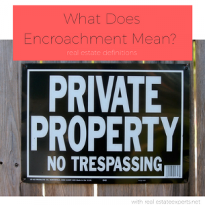 what's the meaning of encroachment