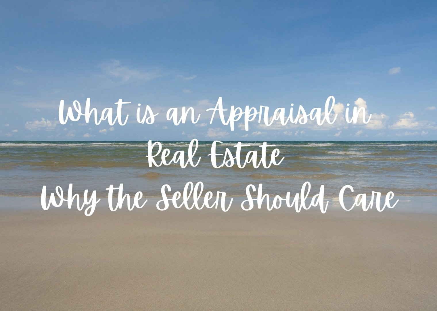 What is an Appraisal in Real Estate