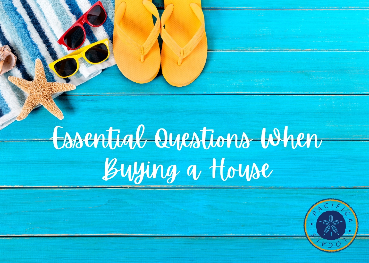 blue background with sunglasses flip flops and a towel text essential questions when buying a house