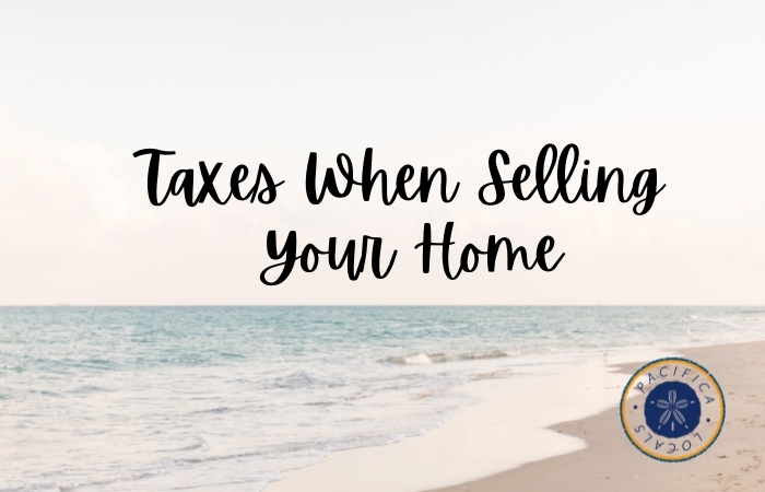 Taxes When Selling Your Home