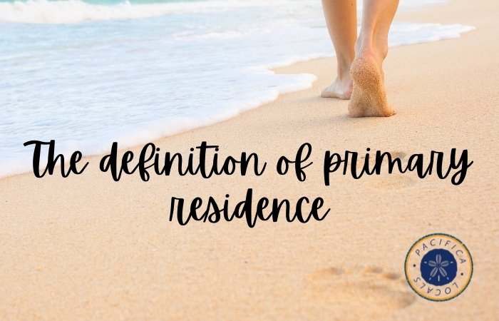 person walking on the beach text overlay The definition of primary residence