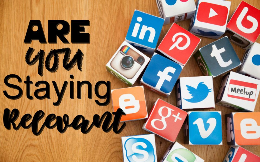 Are You Staying Relevant?