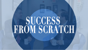 """Success From Scratch"""