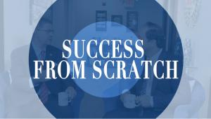 """Success from Scratch"