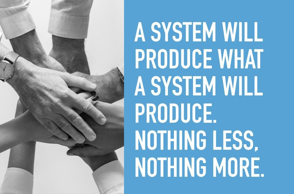 What Does Your System Produce?