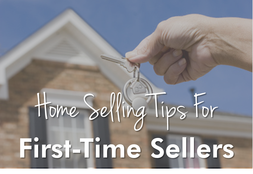 Worried About Being A First-Time Home Seller? Don't! We've Got You Covered.