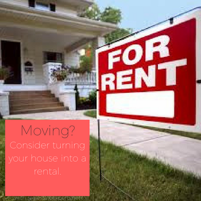 Moving? Consider Renting Out Your Home