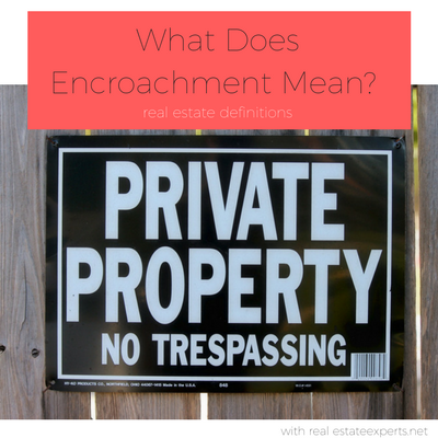 Real Estate Words: What's the Meaning of Encroachment?