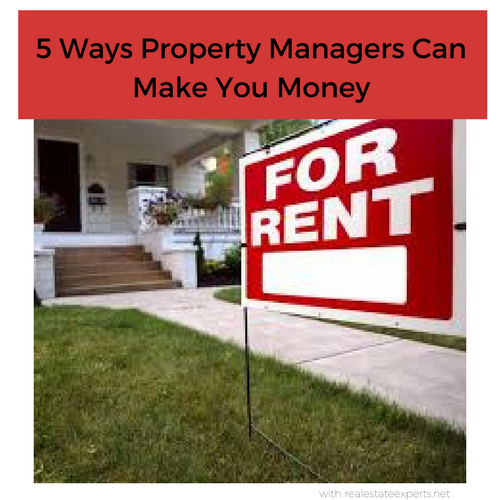 Property Managers Can Make You Money…