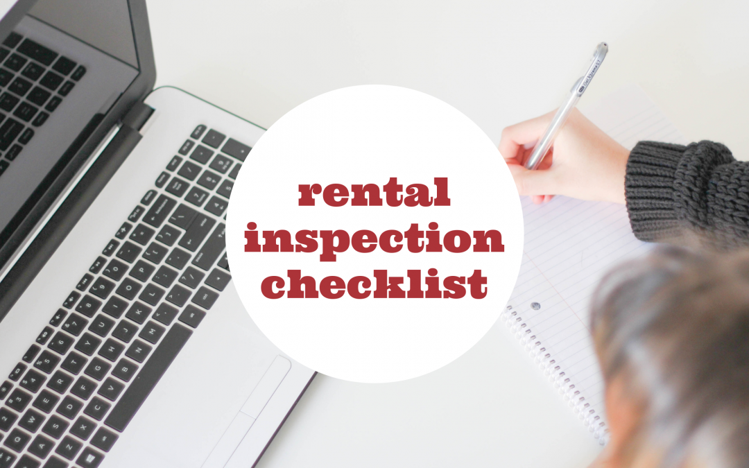 Rental Inspection Checklist – What to Look for When Inspecting Your Durham Rental Property