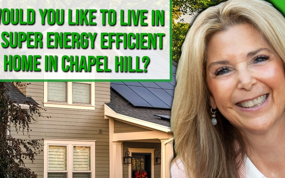 Would You Like To Live In A Super Energy Efficient Home in Chapel Hill?