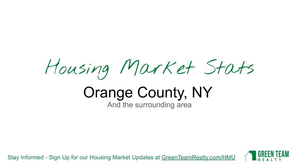 Housing Market Stats for Orange County, NY and surrounding area