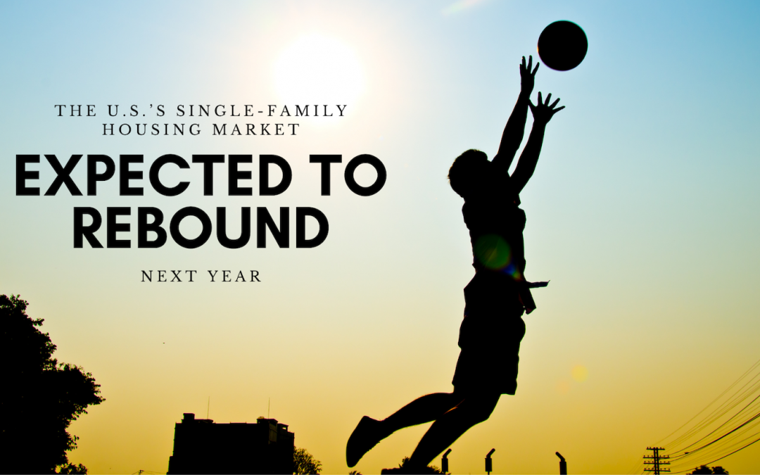 Expect a Rebound Next Year – Single-Family Housing Market