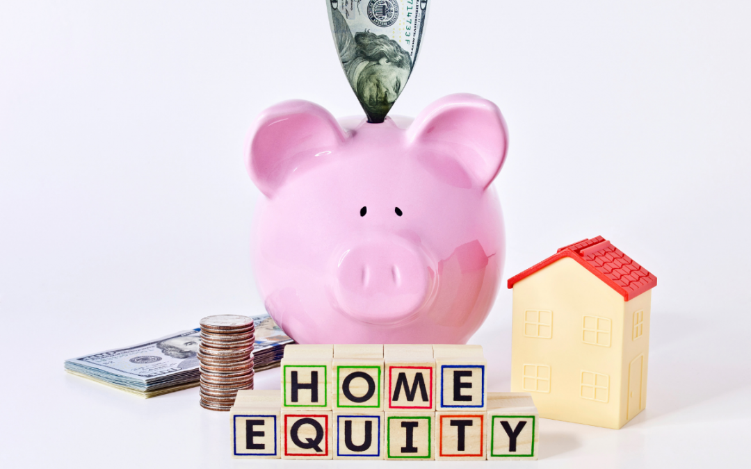 As Home Equity Rises, So Does Your Wealth