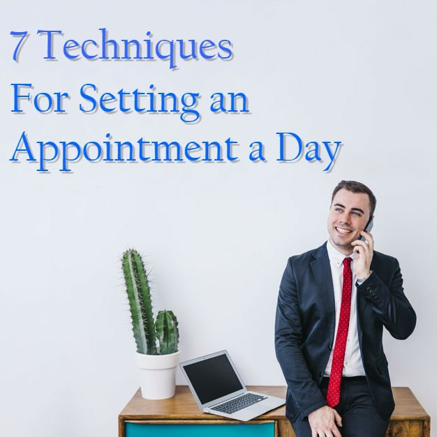 """""""7 Techniques For Setting an Appointment a Day"""" picture"""