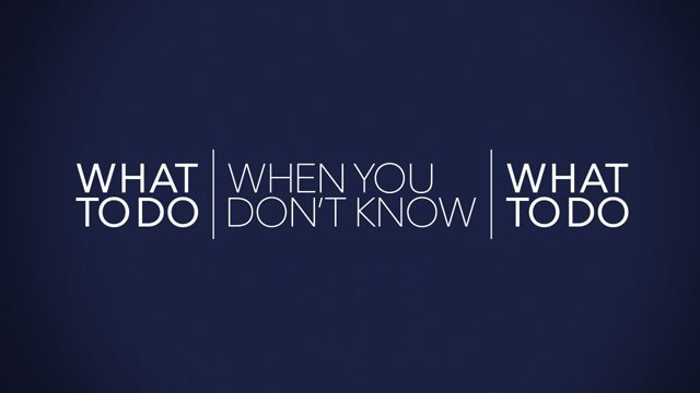 What-to-Do-When-You-Dont-Know-What-to-Do
