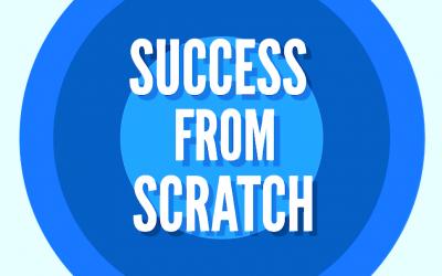 Episode 63: Success From Scratch