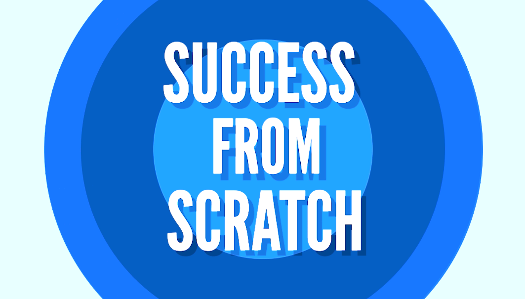 Episode 63: Success From Scratch