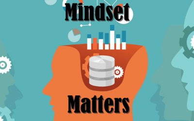 Your Mindset Matters… More Than You Think