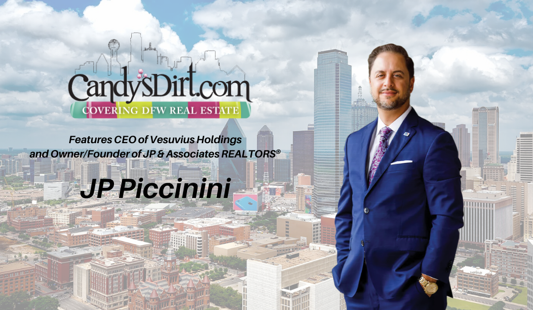 Candy's Dirt Highlights Owner of JP & Associates REALTORS?, JP Piccinini, in Latest Feature