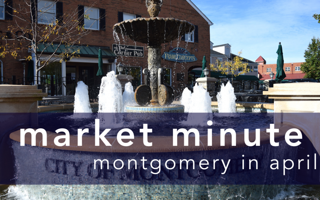 Montgomery Market Minute for April