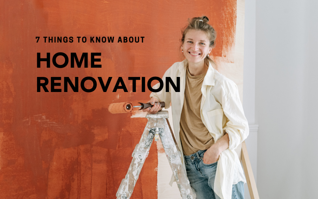 7 Things You Should Know Before Renovating Your Home